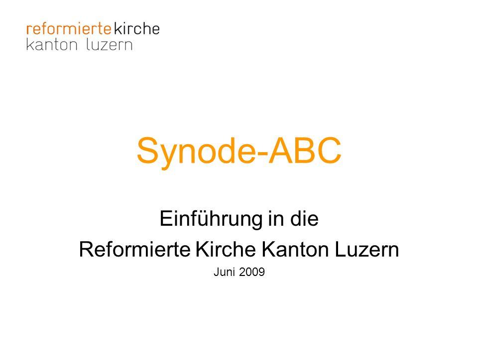 Synode-ABC Einführung in die Reformierte Kirche Kanton Luzern Juni 2009