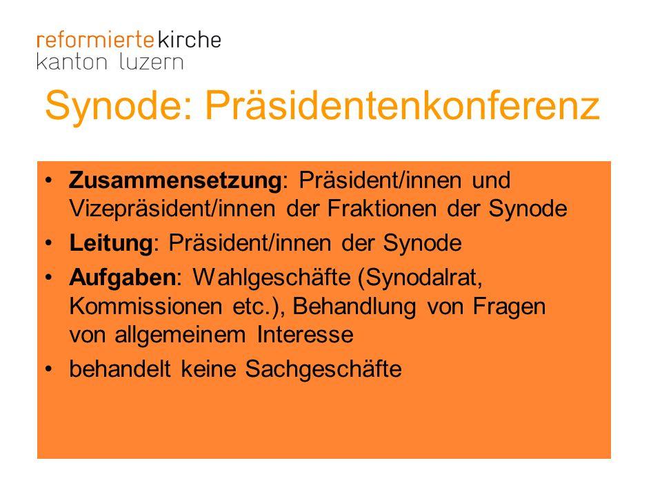 Synode: Präsidentenkonferenz Zusammensetzung: Präsident/innen und Vizepräsident/innen der Fraktionen der Synode Leitung: Präsident/innen der Synode Au