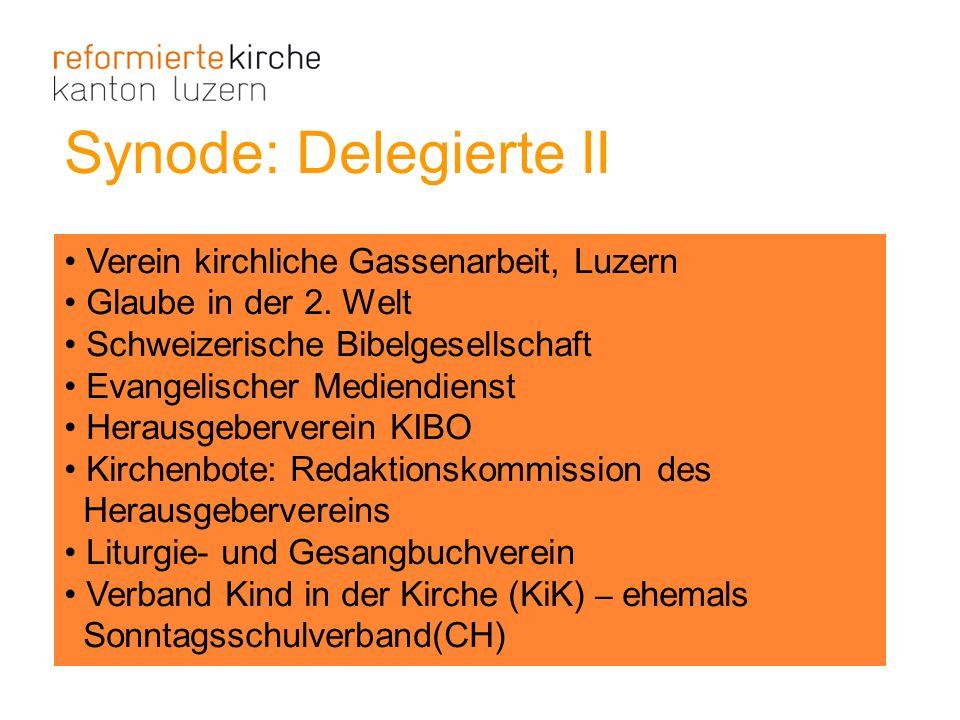 Synode: Delegierte II Verein kirchliche Gassenarbeit, Luzern Glaube in der 2. Welt Schweizerische Bibelgesellschaft Evangelischer Mediendienst Herausg