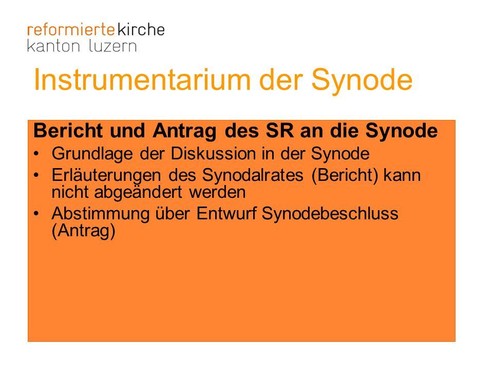 Bericht und Antrag des SR an die Synode Grundlage der Diskussion in der Synode Erläuterungen des Synodalrates (Bericht) kann nicht abgeändert werden A