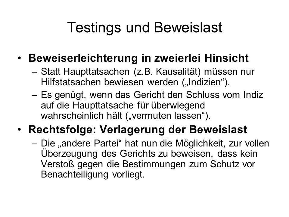 Testings und Beweislast Beweiserleichterung in zweierlei Hinsicht –Statt Haupttatsachen (z.B. Kausalität) müssen nur Hilfstatsachen bewiesen werden (I