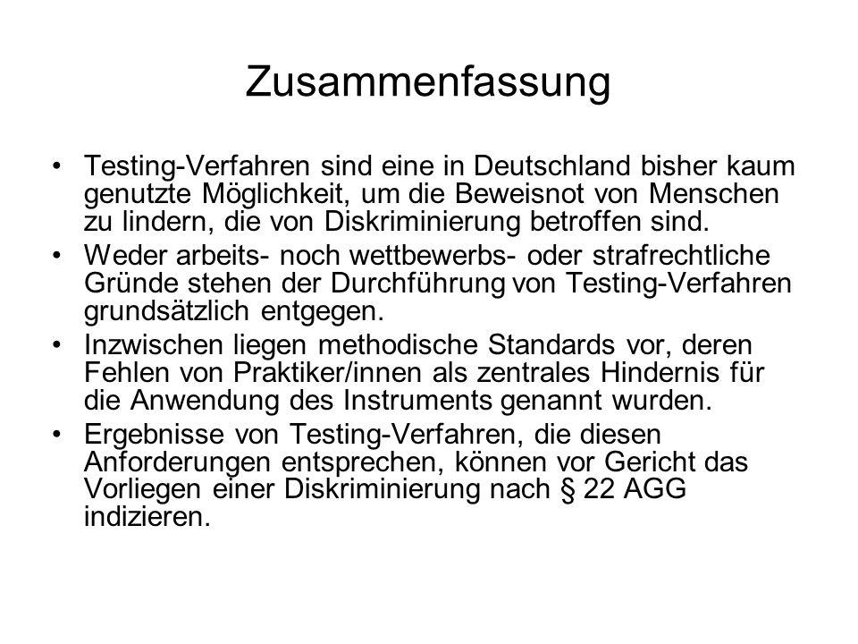 Zusammenfassung Testing-Verfahren sind eine in Deutschland bisher kaum genutzte Möglichkeit, um die Beweisnot von Menschen zu lindern, die von Diskrim