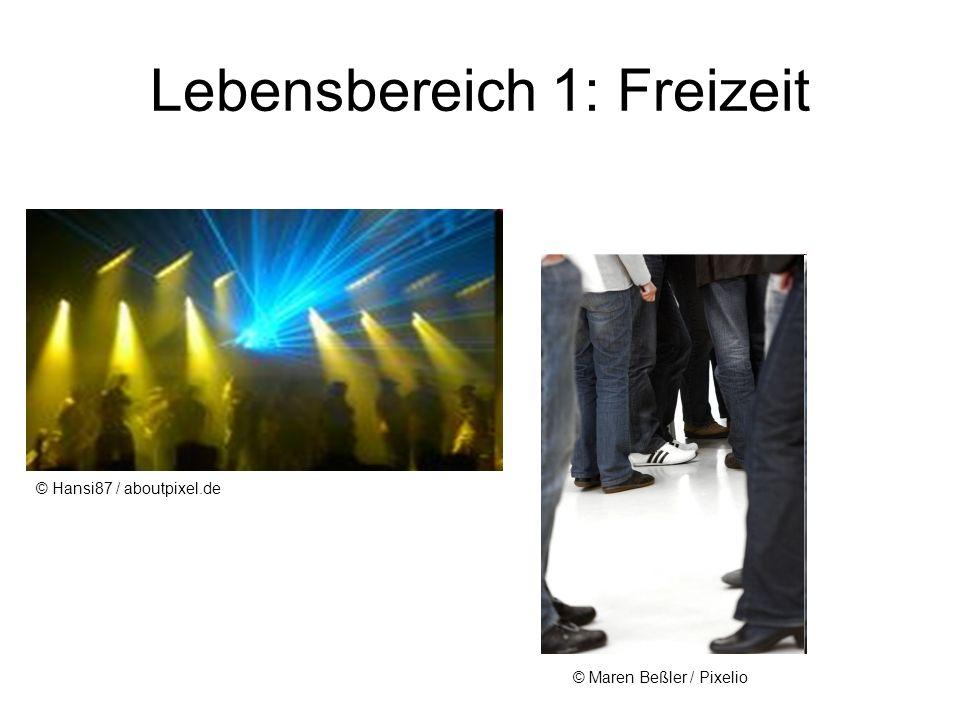 Lebensbereich 1: Freizeit © Maren Beßler / Pixelio © Hansi87 / aboutpixel.de