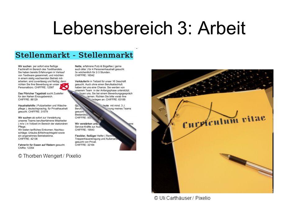 Lebensbereich 3: Arbeit © Thorben Wengert / Pixelio © Uli Carthäuser / Pixelio