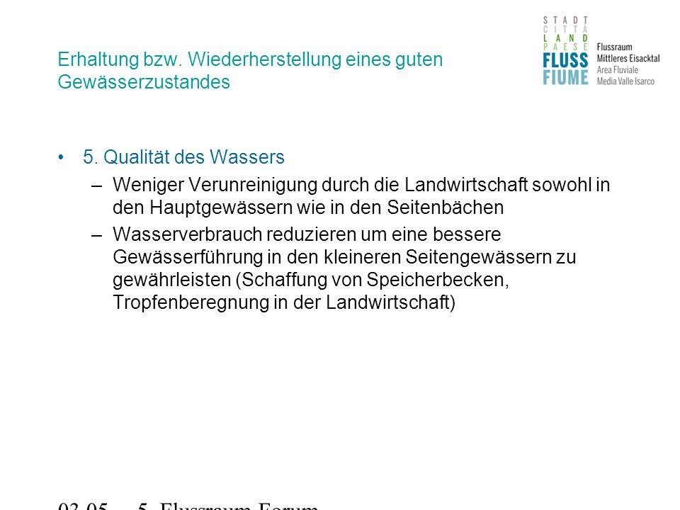 03.05.2011 5. Flussraum-Forum Erhaltung bzw. Wiederherstellung eines guten Gewässerzustandes 5.