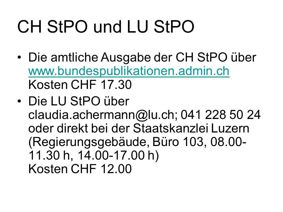 CH StPO und LU StPO Die amtliche Ausgabe der CH StPO über www.bundespublikationen.admin.ch Kosten CHF 17.30 www.bundespublikationen.admin.ch Die LU St