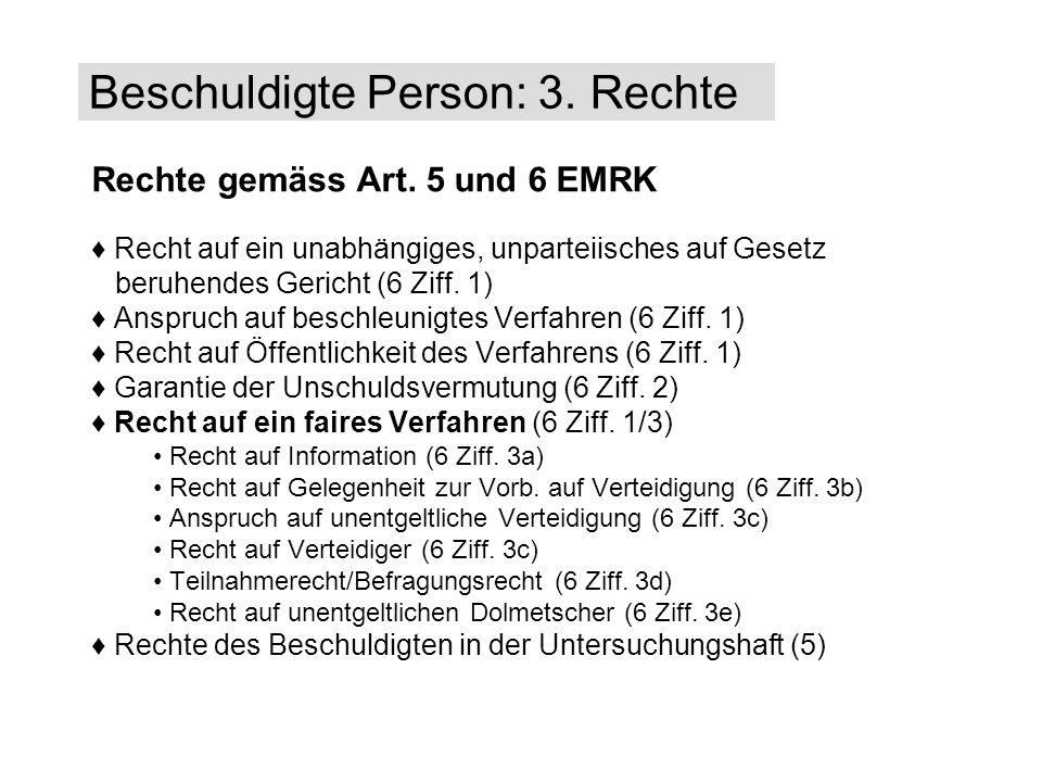 Rechte gemäss Art. 5 und 6 EMRK Recht auf ein unabhängiges, unparteiisches auf Gesetz beruhendes Gericht (6 Ziff. 1) Anspruch auf beschleunigtes Verfa