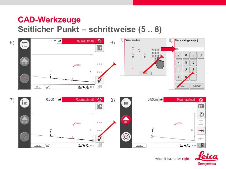 CAD-Werkzeuge Seitlicher Punkt – schrittweise (5.. 8) 5)6) 7)8)