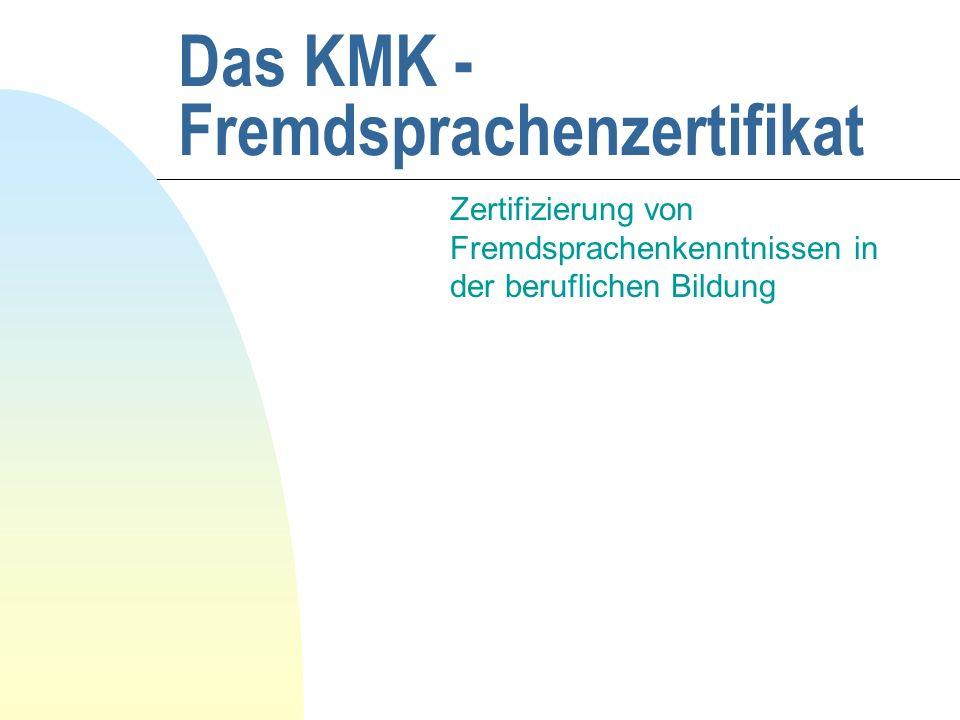 Das KMK - Fremdsprachenzertifikat Zertifizierung von Fremdsprachenkenntnissen in der beruflichen Bildung