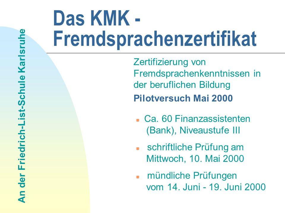 Das KMK - Fremdsprachenzertifikat Zertifizierung von Fremdsprachenkenntnissen in der beruflichen Bildung Pilotversuch Mai 2000 Ca.