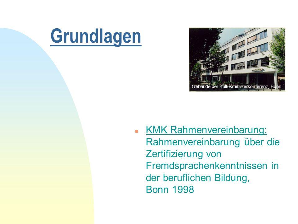 Grundlagen n KMK Rahmenvereinbarung: Rahmenvereinbarung über die Zertifizierung von Fremdsprachenkenntnissen in der beruflichen Bildung, Bonn 1998 Gebäude der Kultusministerkonferenz, Bonn