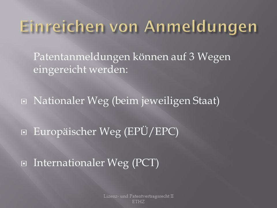 1883: Erste Fassung der Pariser Verbandsübereinkunft (PVÜ) wird verabschiedet Zweck der PVÜ: Schutz des gewerblichen Eigentums Mitgliedsstaaten (zur Zeit 171) können untereinander Unterverträge abschliessen 2 dieser Unterverträge sind die EPÜ/EPC und der PCT Lizenz- und Patentvertragsrecht II ETHZ