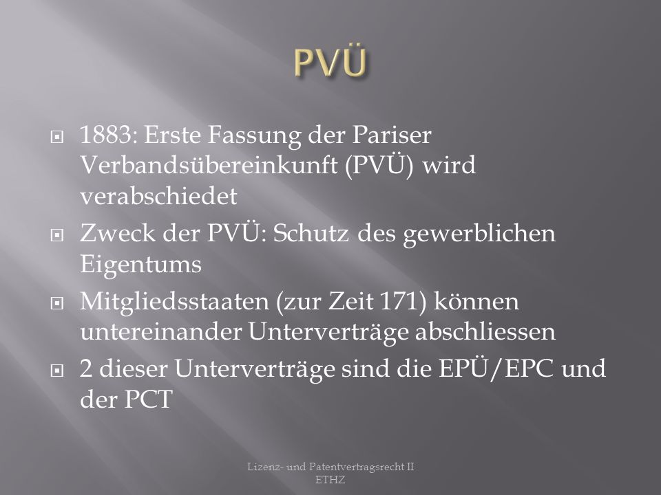 EPÜ: E uropäisches Patentübereinkommen engl.: EPC: European Patent Convention Von der Europäischen Patentorganisation geschaffen (EPO) Regelt die Erteilung Europäischer Patente durch Zentralisierte Patenterteilung Neben dem Erteilungsverfahren evt.