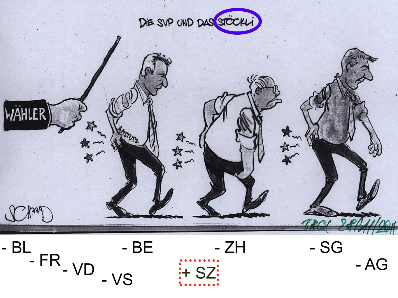 - BE- ZH- SG - AG - BL - FR - VD - VS + SZ