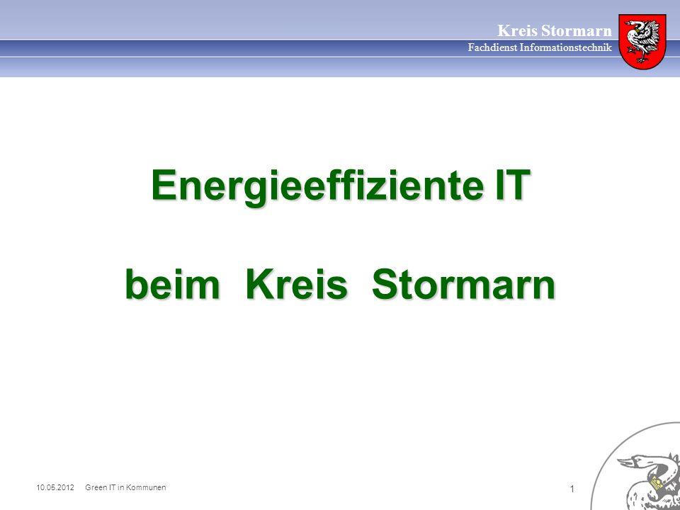 10.05.2012 Green IT in Kommunen 12 Kreis Stormarn Fachdienst Informationstechnik (inzwischen bereits erheblich höher!)