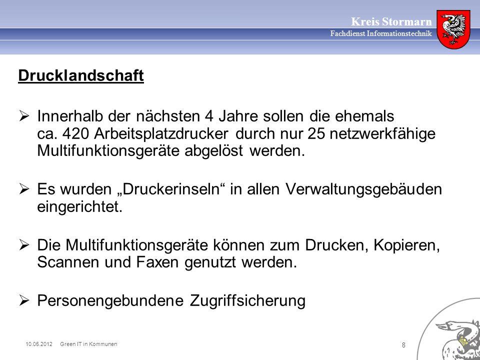 10.05.2012 Green IT in Kommunen 9 Kreis Stormarn Fachdienst Informationstechnik Beispiel