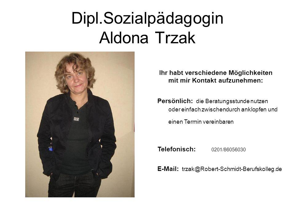 Dipl.Sozialpädagogin Aldona Trzak Ihr habt verschiedene Möglichkeiten mit mir Kontakt aufzunehmen: Persönlich: die Beratungsstunde nutzen oder einfach