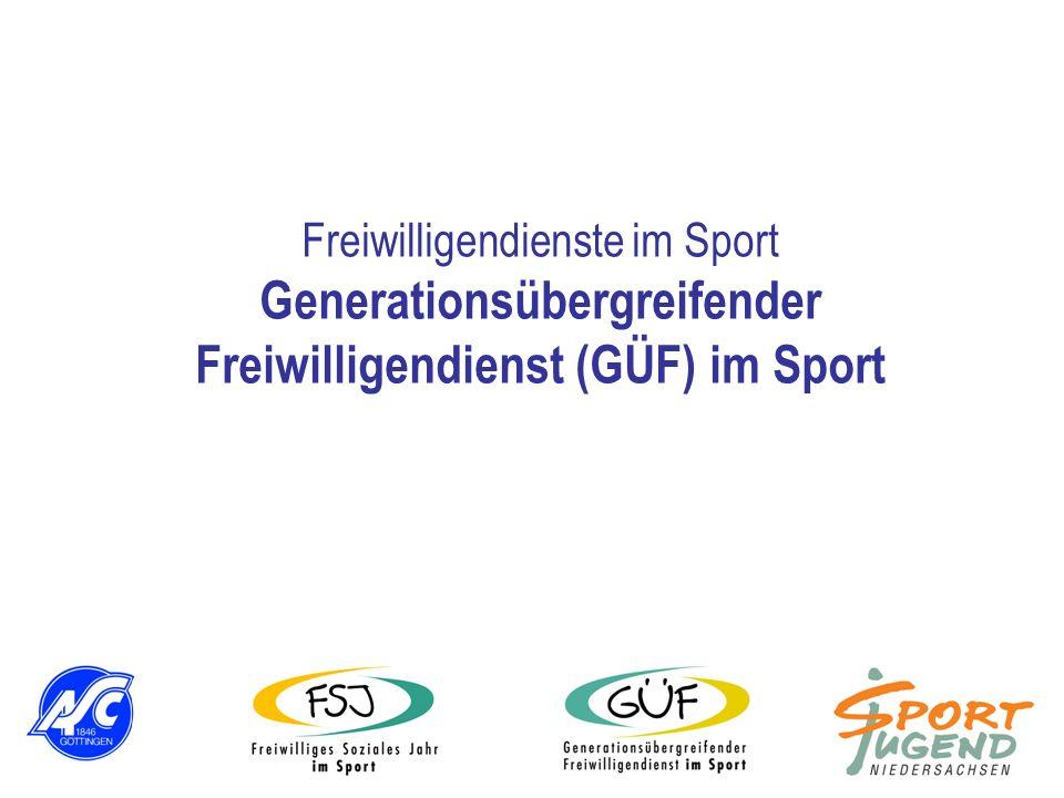 Freiwilligendienste im Sport Generationsübergreifender Freiwilligendienst (GÜF) im Sport