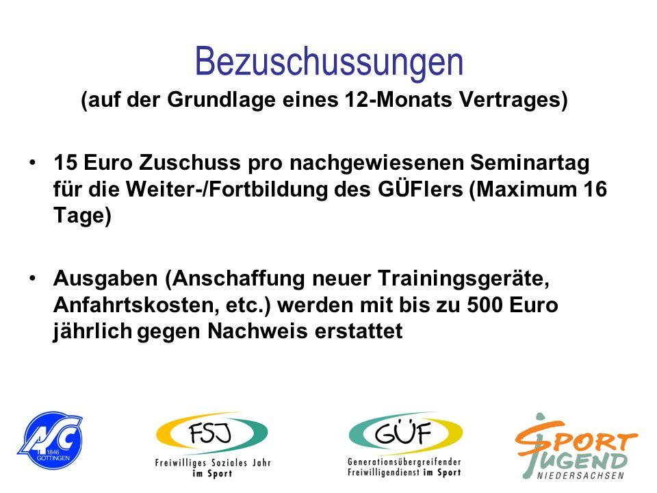 Bezuschussungen (auf der Grundlage eines 12-Monats Vertrages) 15 Euro Zuschuss pro nachgewiesenen Seminartag für die Weiter-/Fortbildung des GÜFlers (