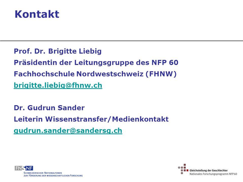 Kontakt Prof. Dr. Brigitte Liebig Präsidentin der Leitungsgruppe des NFP 60 Fachhochschule Nordwestschweiz (FHNW) brigitte.liebig@fhnw.ch Dr. Gudrun S