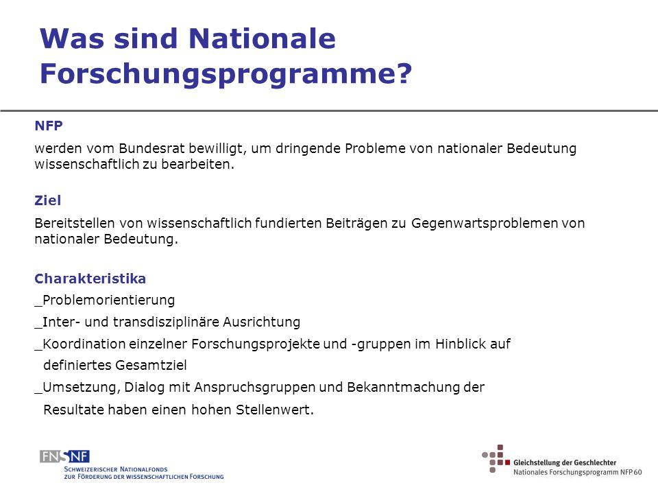 Was sind Nationale Forschungsprogramme? NFP werden vom Bundesrat bewilligt, um dringende Probleme von nationaler Bedeutung wissenschaftlich zu bearbei