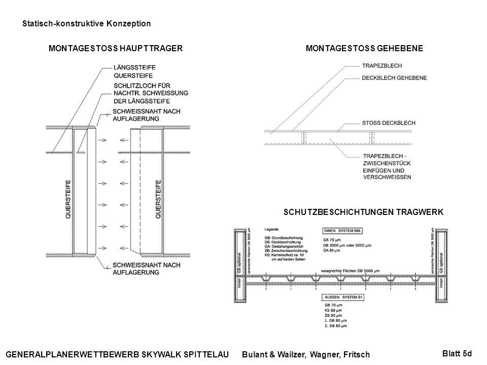 Bulant & Wailzer, Wagner, FritschGENERALPLANERWETTBEWERB SKYWALK SPITTELAU Statisch-konstruktive Konzeption Blatt 5d MONTAGESTOSS GEHEBENE MONTAGESTOS