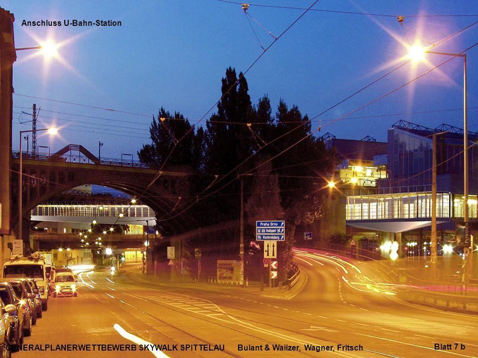 Bulant & Wailzer, Wagner, FritschGENERALPLANERWETTBEWERB SKYWALK SPITTELAU Anschluss U-Bahn-Station Blatt 7 b
