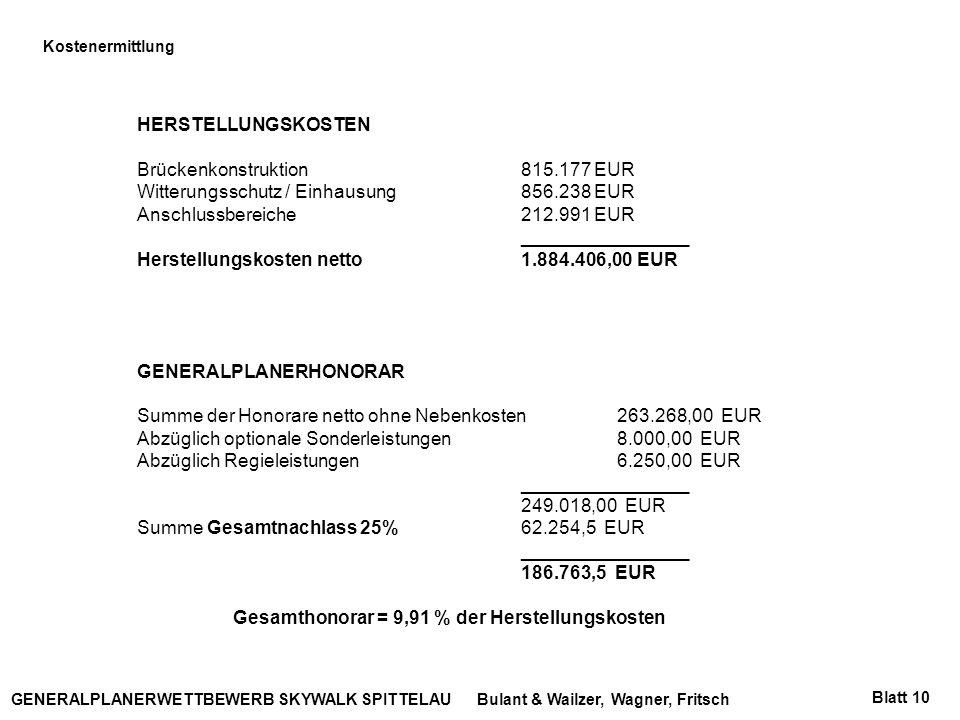 Bulant & Wailzer, Wagner, FritschGENERALPLANERWETTBEWERB SKYWALK SPITTELAU Kostenermittlung Blatt 10 HERSTELLUNGSKOSTEN Brückenkonstruktion815.177 EUR