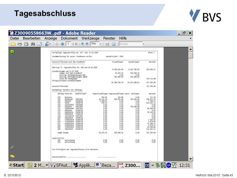 Helfrich· Mai 2010 · Seite 45© 2010 BVS Tagesabschluss