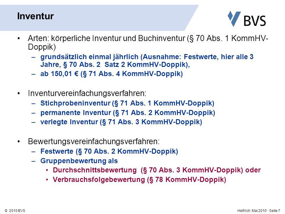 Helfrich· Mai 2010 · Seite 7© 2010 BVS Inventur Arten: körperliche Inventur und Buchinventur (§ 70 Abs.