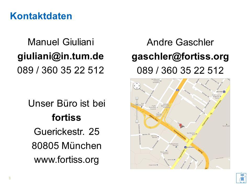 Kontaktdaten Manuel Giuliani giuliani@in.tum.de 089 / 360 35 22 512 8 Andre Gaschler gaschler@fortiss.org 089 / 360 35 22 512 Unser Büro ist bei forti