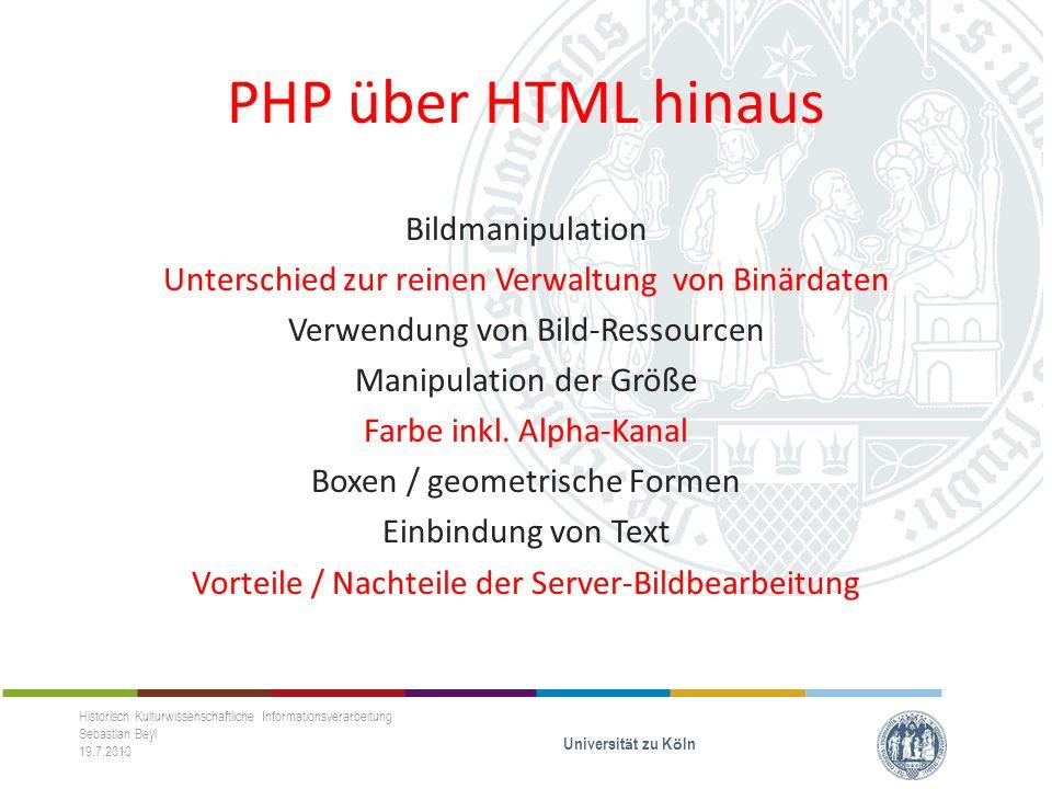 PHP über HTML hinaus Bildmanipulation Unterschied zur reinen Verwaltung von Binärdaten Verwendung von Bild-Ressourcen Manipulation der Größe Farbe inkl.