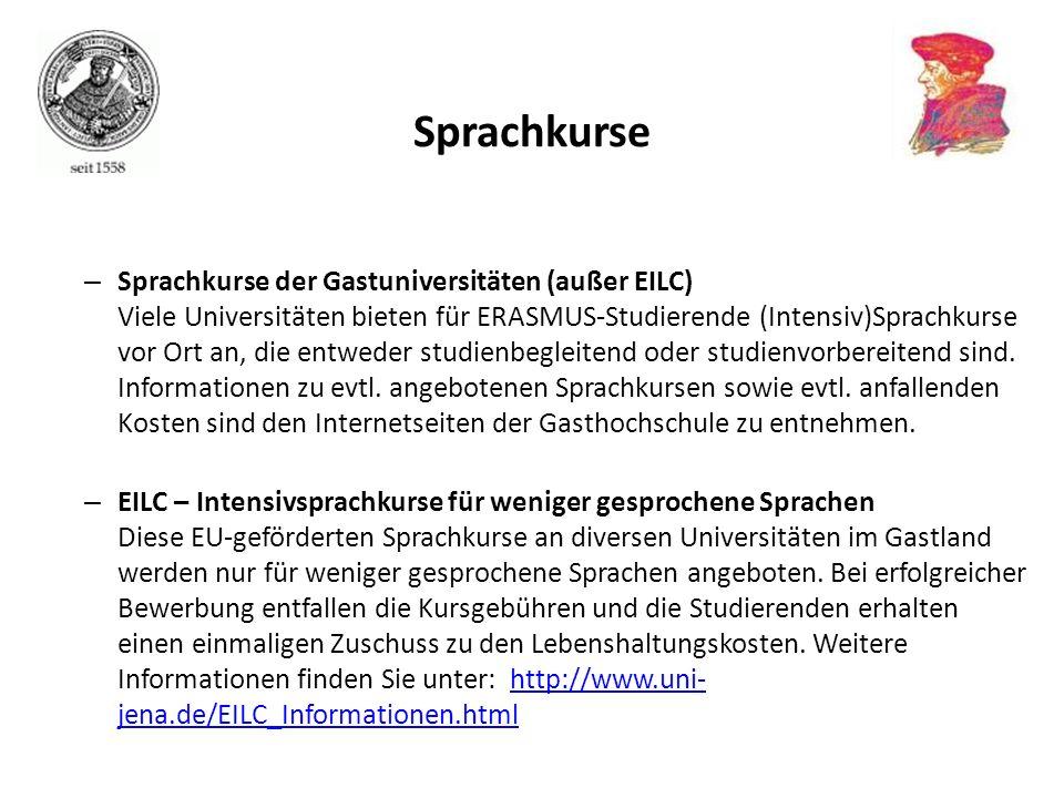 – Sprachkurse der Gastuniversitäten (außer EILC) Viele Universitäten bieten für ERASMUS-Studierende (Intensiv)Sprachkurse vor Ort an, die entweder stu