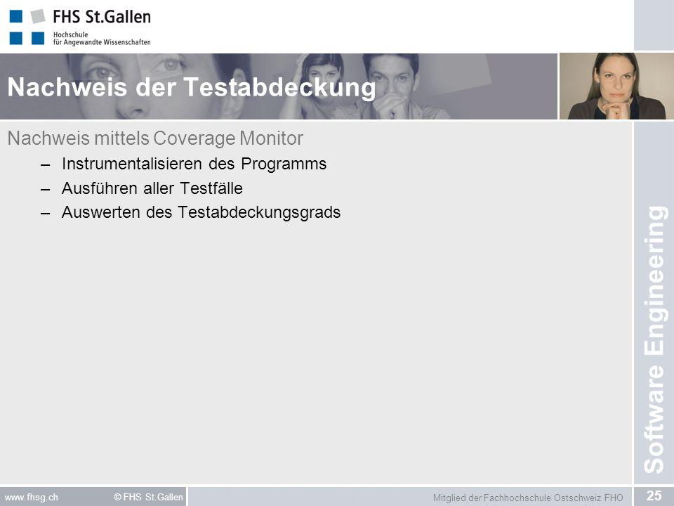 Mitglied der Fachhochschule Ostschweiz FHO 25 www.fhsg.ch © FHS St.Gallen Software Engineering Nachweis der Testabdeckung Nachweis mittels Coverage Mo