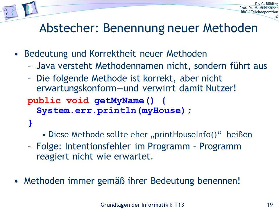 Dr. G. Rößling Prof. Dr. M. Mühlhäuser RBG / Telekooperation © Grundlagen der Informatik I: T13 Abstecher: Benennung neuer Methoden Bedeutung und Korr