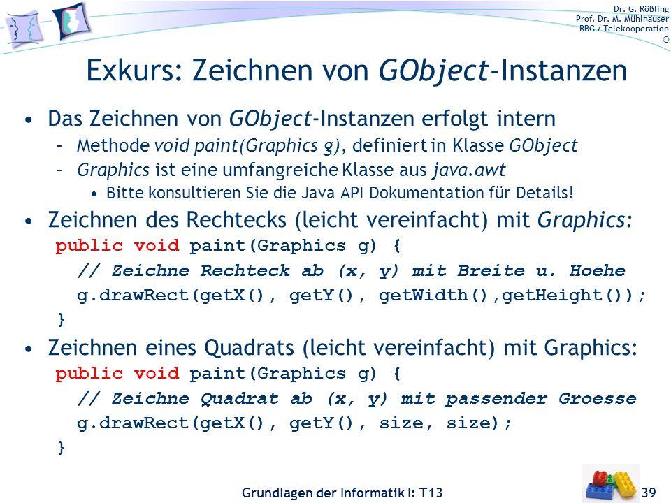 Dr. G. Rößling Prof. Dr. M. Mühlhäuser RBG / Telekooperation © Grundlagen der Informatik I: T13 Exkurs: Zeichnen von GObject-Instanzen Das Zeichnen vo