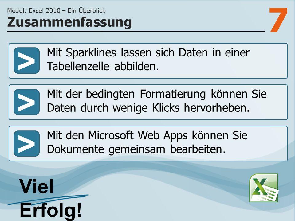 7 >>> Mit Sparklines lassen sich Daten in einer Tabellenzelle abbilden. Mit der bedingten Formatierung können Sie Daten durch wenige Klicks hervorhebe