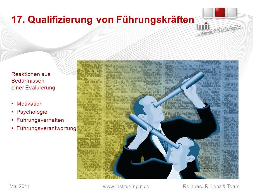Mai 2011www.Institut-Input.deReinhard R. Lenz & Team 17. Qualifizierung von Führungskräften Reaktionen aus Bedürfnissen einer Evaluierung Motivation P