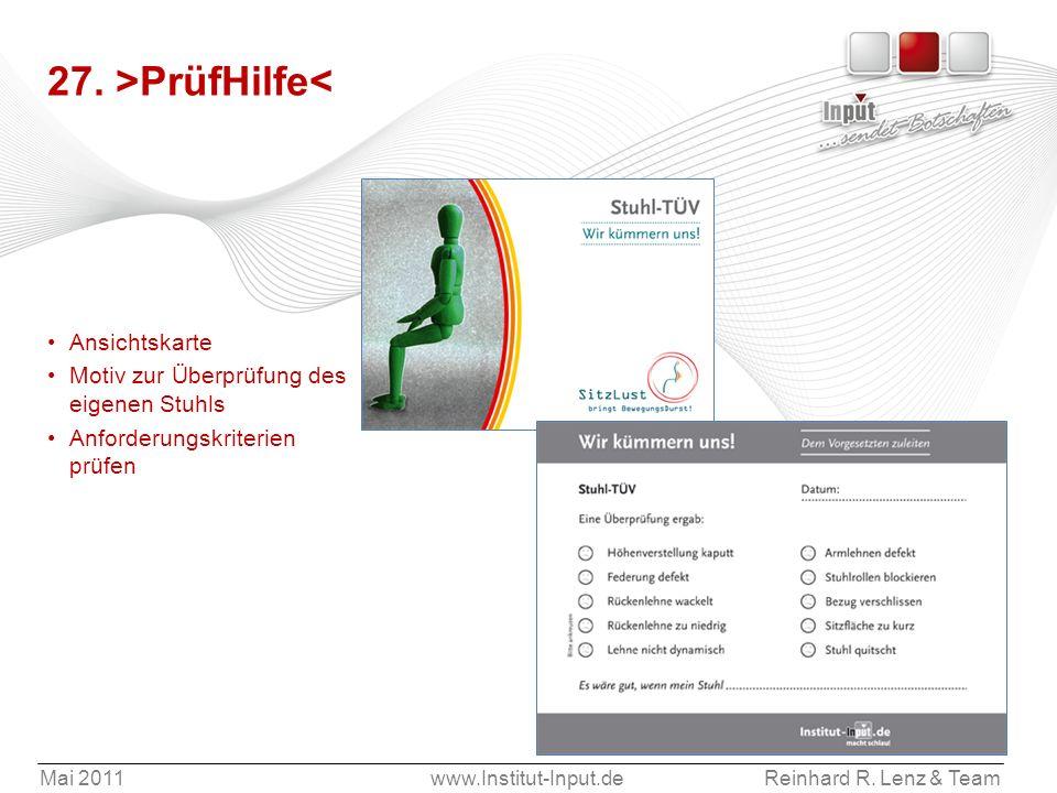 Mai 2011www.Institut-Input.deReinhard R. Lenz & Team 27. >PrüfHilfe< Ansichtskarte Motiv zur Überprüfung des eigenen Stuhls Anforderungskriterien prüf