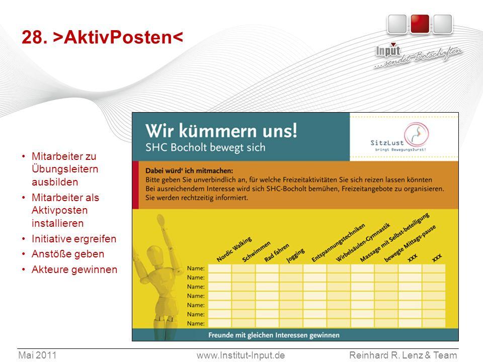 Mai 2011www.Institut-Input.deReinhard R. Lenz & Team 28. >AktivPosten< Mitarbeiter zu Übungsleitern ausbilden Mitarbeiter als Aktivposten installieren
