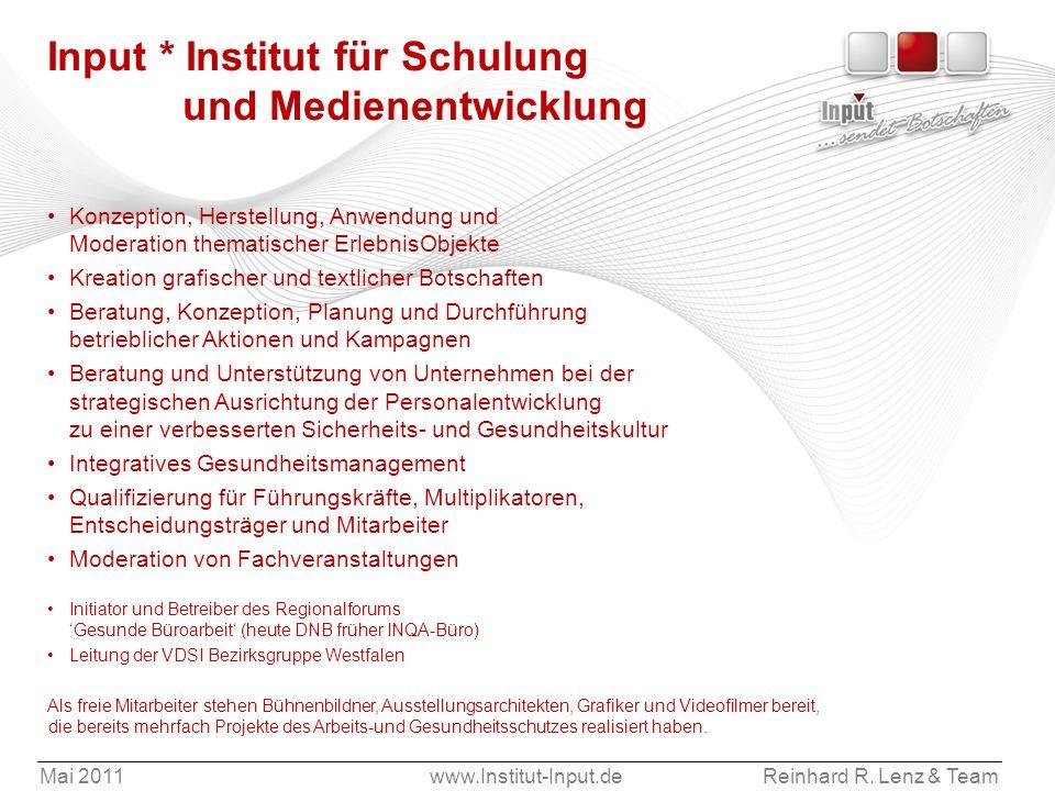 Mai 2011www.Institut-Input.deReinhard R. Lenz & Team Input * Institut für Schulung und Medienentwicklung Konzeption, Herstellung, Anwendung und Modera