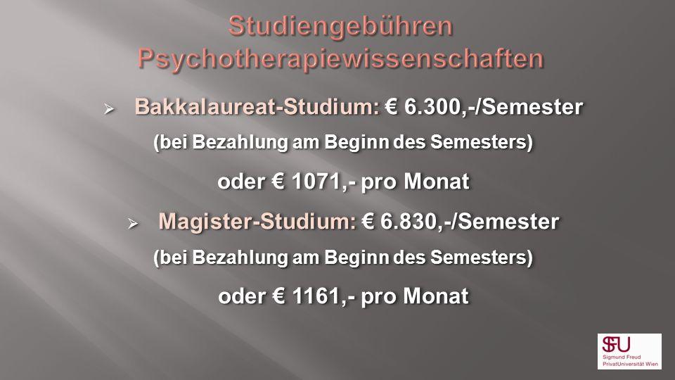 Bakkalaureat-Studium: 6.300,-/Semester Bakkalaureat-Studium: 6.300,-/Semester (bei Bezahlung am Beginn des Semesters) oder 1071,- pro Monat Magister-S