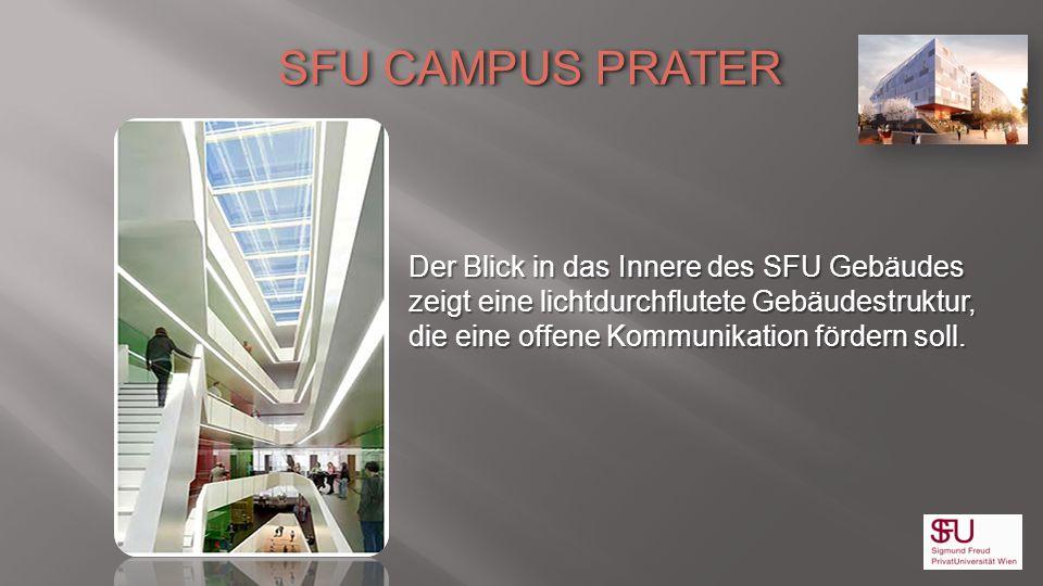 SFU CAMPUS PRATER Der Blick in das Innere des SFU Gebäudes zeigt eine lichtdurchflutete Gebäudestruktur, die eine offene Kommunikation fördern soll.