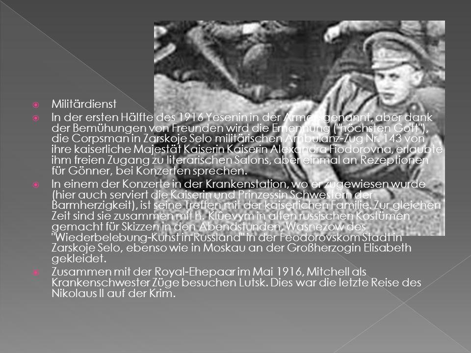 Militärdienst In der ersten Hälfte des 1916 Yesenin in der Armee genannt, aber dank der Bemühungen von Freunden wird die Ernennung (