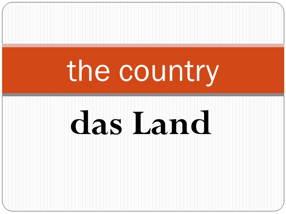 das Land the country