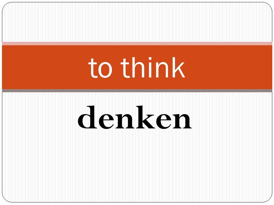 denken to think