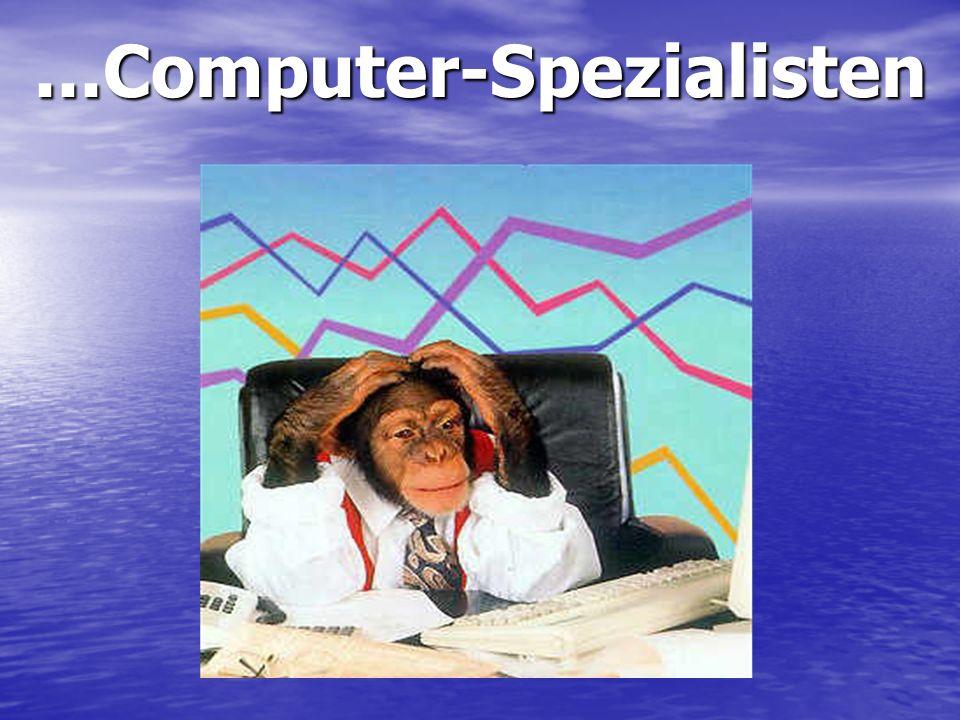 ...Computer-Spezialisten