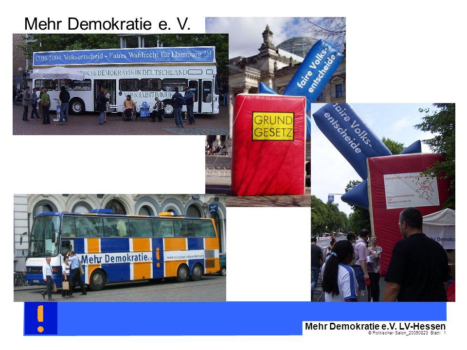 © Politischer Salon_20050823 Blatt: 1 Mehr Demokratie e.V. LV-Hessen Mehr Demokratie e. V.