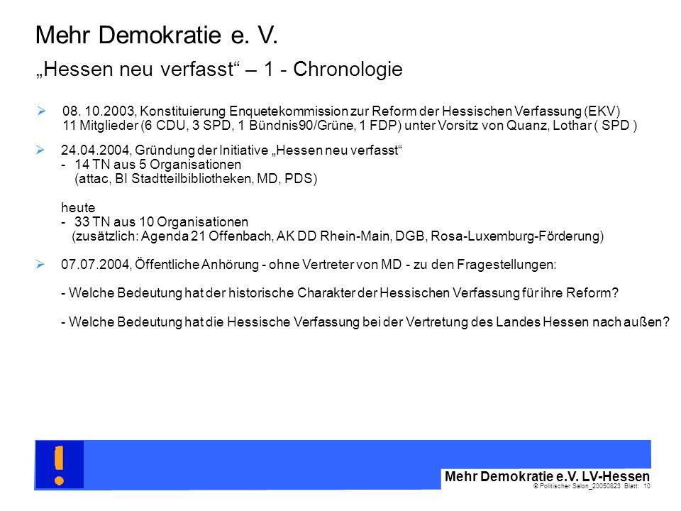© Politischer Salon_20050823 Blatt: 10 Mehr Demokratie e.V. LV-Hessen Mehr Demokratie e. V. Hessen neu verfasst – 1 - Chronologie 08. 10.2003, Konstit
