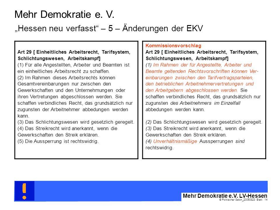© Politischer Salon_20050823 Blatt: 14 Mehr Demokratie e.V. LV-Hessen Mehr Demokratie e. V. Art 29 [ Einheitliches Arbeitsrecht, Tarifsystem, Schlicht